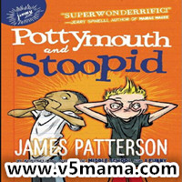 James Patterson作品Pottymouth and Stoopid mobi+epub 儿童kindle电子书+音频百度网盘下载