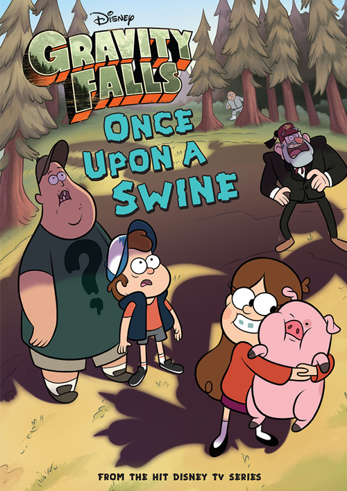 Disney - [Gravity Falls Chapter Book 02] - Once Upon a Swine