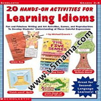 Scholastic Teaching Resources 20 Hands-On Activities for Learning Idioms学乐出版学习英语习语和成语的教学练习册